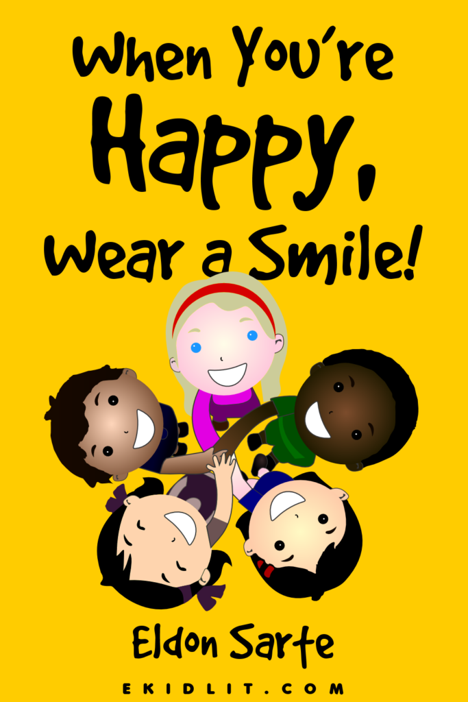 When You're Happy, Wear a Smile!